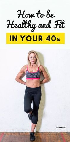 How to be Healthy and Fit in Your 40s