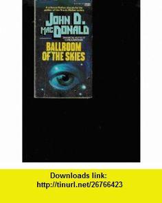Ballroom of the Skies (9780449141434) John D MacDonald , ISBN-10: 0449141438  , ISBN-13: 978-0449141434 , ASIN: B001B1BP1A , tutorials , pdf , ebook , torrent , downloads , rapidshare , filesonic , hotfile , megaupload , fileserve