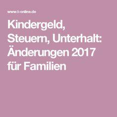 Kindergeld, Steuern, Unterhalt: Änderungen 2017 für Familien