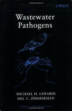 Wastewater Pathogens (Wastewater Microbiology) by Michael H. Gerardi. $59.99. Author: Michael H. Gerardi. 179 pages. Publisher: Wiley-Interscience; 1 edition (September 30, 2004)
