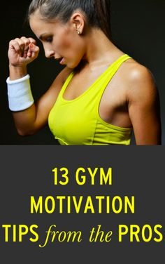 13 gym motivation tips from the pros via@bustledotcom