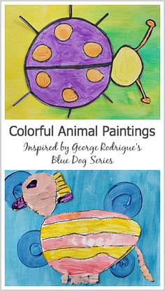 Art Activity for Kids: Colorful Animal Paintings Inspired by the Blue Dog Series (George Rodrigue)~ Buggy and Buddy