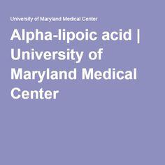 Alpha-lipoic acid | University of Maryland Medical Center