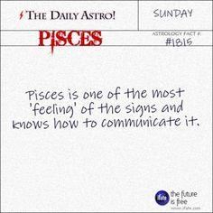 Pisces 1815: Check out The Daily Astro for facts about Pisces.and u can get a free tarot reading here. :)