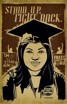 I admire all the young men and women fighting for the ability to call this country home. Dream Act