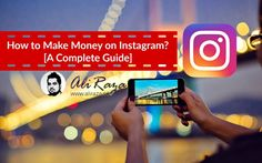 How to Make Money on Instagram? - [A Complete Guide] https://aliraza.co/make-money-instagram/
