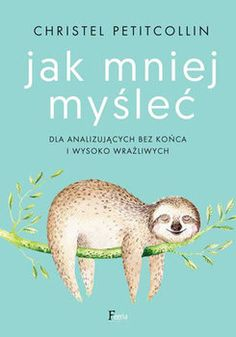 Dla analizujących bez końca i wysoko wrażliwych Birthday Quotes For Daughter, Daughter Quotes, Feminist Books, Elizabeth Gilbert, Dale Carnegie, Best Friend Quotes, Leadership Quotes, Inspirational Books, Reading Lists