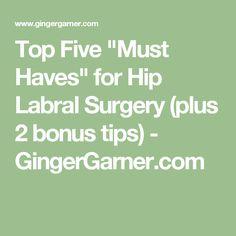 "Top Five ""Must Haves"" for Hip Labral Surgery (plus 2 bonus tips) - GingerGarner.com"