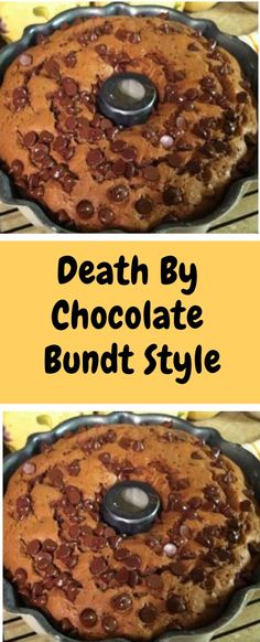 Death By Chocolate Bundt Style - Death By Chocolate, Semi Sweet Chocolate Chips, Chocolate Cake, Bunt Cakes, Cupcake Cakes, Cupcakes, Just Desserts, Delicious Desserts, Yummy Food