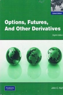 Options, Futures, and Other Derivatives (Global Edition) , 978-0273759072, John C Hall, Pearson; 8th edition