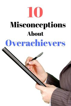 There are many common misconceptions about overachievers. Ambitious men and women are often misunderstood by those…