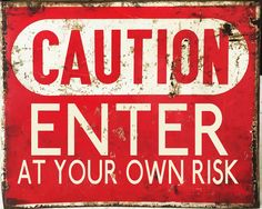 Caution Enter At Own RisK VINTAGE ADVERTISING ENAMEL METAL TIN SIGN WALL PLAQUE in Collectables, Advertising, Signs | eBay