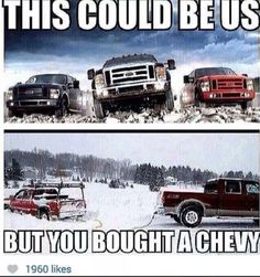 Hehe... I've got so many friends who feel this way. (FYI: My brother's the Chevy...) =P lol
