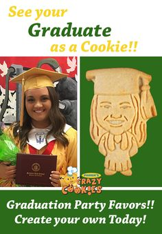 Graduation Party Favors!! Create a custom cookie of your graduate today! Discover the magic at www.parkerscrazycookies.com As seen on the Food Network and Today Show!