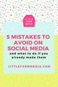 5 Mistakes To Avoid On Social Media. If you are a creative business owner then you need to read this. — Little Farm Media