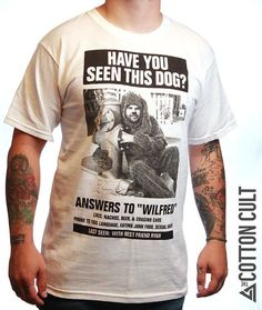WILFRED - High Quality Tshirt HAVE YOU SEEN THIS DOG? Wanted Elija Wood FUNNY!