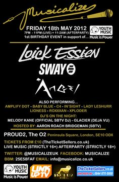 Musicalize 1st birthday event - May 2012 @ Proud 2, The O2, London with Loick Essien, Sway and Angel headlining