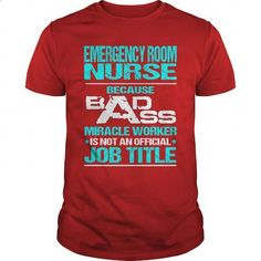 EMERGENCY ROOM NURSE - BADASS T3 - #tee #wholesale sweatshirts. MORE INFO =>…