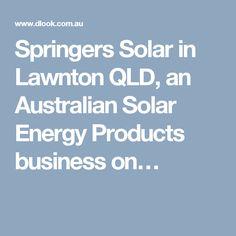 Springers Solar in Lawnton QLD, an Australian Solar Energy Products business on dLook Solar Energy, Brisbane, Business, Products, Solar Power, Store, Business Illustration, Gadget