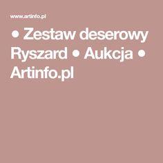 ●  Zestaw deserowy Ryszard  ● Aukcja ●  Artinfo.pl