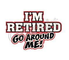 im retired go around me t shirt cool funny tee shirts t-shirts