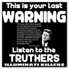 SERIOUSLY PEOPLE - WAKE UP WAKE UP WAKE UP!!!! Do you think we like conspiracy theories for fun? Or do you think we try to get the truth about the world out there to help the masses, so we can rise up and defeat the evil powers that be that currently rule the world and keep us all controlled!