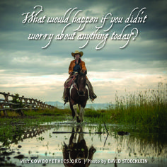 Cowboys, Cowgirls, Cowboy Ethics, www.cowboyethics.org