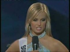 "Miss Teen USA 2007 answers the question ""Why do you think one fifth of American's can't locate the US on a map?""    ""...i believe that our education, like, such as, South Africa and the Iraq, everywhere like such as, and i believe they should....."""