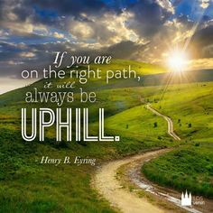 Uphill, right path - Henry B. Eyring