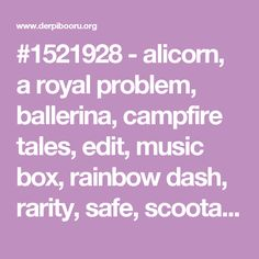 #1521928 - alicorn, a royal problem, ballerina, campfire tales, edit, music box, rainbow dash, rarity, safe, scootaloo, screencap, spoiler:s07e10, spoiler:s07e16, tutu, twilarina, twilight sparkle, twilight sparkle (alicorn) - Derpibooru - My Little Pony: Friendship is Magic Imageboard