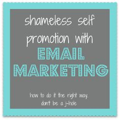 email marketing - how to do it the right way
