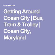 Getting Around Ocean City | Bus, Tram & Trolley | Ocean City, Maryland