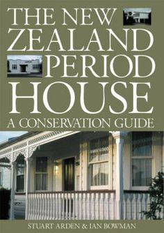 New Zealand Period House: A Conservation Guide