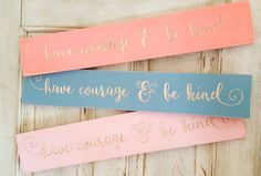 Have courage and be kind cinderella quote sign inspirational