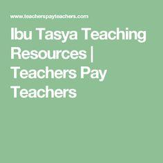Ibu Tasya Teaching Resources | Teachers Pay Teachers