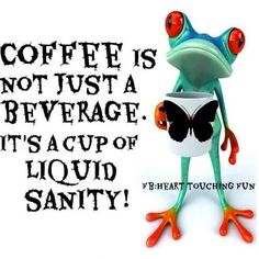 Coffee is liquid sanity quotes quote coffee morning funny quotes humor coffee quotes