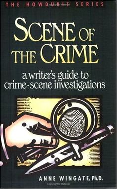 Scene of the Crime: A Writer's Guide to Crime Scene Investigation (Howdunit Series) by Anne Wingate http://www.amazon.com/dp/0898795184/ref=cm_sw_r_pi_dp_ES1mub0TA2YVQ
