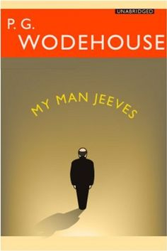 MY MAN JEEVES (non illustrated) (Jeeves and Wooster Book 1) - Kindle edition by P.G. Wodehouse. Literature & Fiction Kindle eBooks @ Amazon.com.