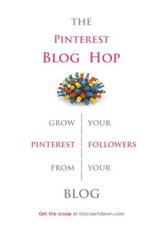The Pinterest Blog Hop: Grow your Pinterest Followers from Your Blog ~ Write informative posts on Pinterest and you'll get attention. Write informative posts AND connect your readers to other quality pinners, and you'll have engagement. If you could give them that opportunity while they're on your site, you'd be providing a ton of value. Without spending a dime. Hop with me - I'll show you how. http://bizcoachdawn.com/pinterest-blog-hop/ #Pinterest #Blog #Hop