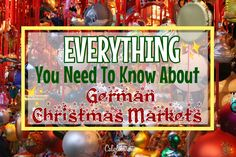 Everything You Need to Know About German Christmas Markets | California Globetrotter