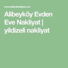 Alibeyköy Evden Eve Nakliyat | yildizeli nakliyat