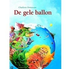Charlotte Dematons - The Yellow Balloon Yellow Balloons, Little Books, School Projects, Childrens Books, Storytelling, Christmas Bulbs, Beautiful Pictures, Painting, Cinderella