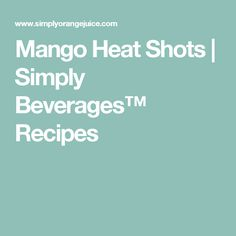 Mango Heat Shots | Simply Beverages™ Recipes