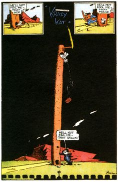 One of MY favourites.who re-did the dialogue lettering here? GEORGE HERRIMAN was rather arthritic and was restrained in his overall works. So the words WERE *NOT* rendered by him. Georges Wolinski, Art Spiegelman, Bd Comics, Comic Panels, Illustration Sketches, Illustrations, Classic Comics, American Comics, Comic Artist