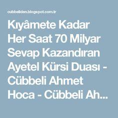 Kıyâmete Kadar Her Saat 70 Milyar Sevap Kazandıran Ayetel Kürsi Duası - Cübbeli Ahmet Hoca - Cübbeli Ahmet Hoca'dan Dua ve Zikirler