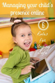 How to manage your child's presence online: Six rules for staying safe online Staying Safe Online, Stay Safe, Terrible Two, Internet Safety For Kids, Cyber Safety, Kids Online, Child Safety, Raising Kids, Parenting Advice