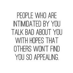 Discover and share Quotes For Someone Who Talks Bad About You. Explore our collection of motivational and famous quotes by authors you know and love. Super Quotes, Great Quotes, Quotes To Live By, Me Quotes, Funny Quotes, Inspirational Quotes, Motivational Quotes, Random Quotes, Condescending Quotes