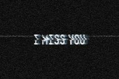 i miss you static gif I Miss You Wallpaper, Mood Wallpaper, Wallpaper Quotes, Heart Wallpaper, Iphone Wallpaper, Film Aesthetic, Quote Aesthetic, Bienvenidos Gif, Twin Flame Love