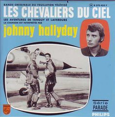 Johnny Hallyday  Les Chevaliers du Ciel 1967 Johnny Hallyday Les Chevaliers du Ciel 1967 1.Les chevaliers du ciel 2.Jet jerk