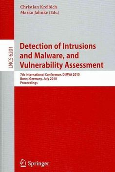 Detection of Intrusions and Malware, and Vulnerability Assessment: 7th International Conference, Dimva 2010, Bonn...
